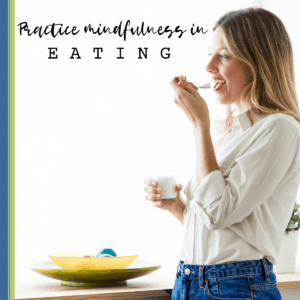 HOW TO PRACTICE MINDFULNESS AND HOW SHAME CAN AFFECT YOUR EATING HABITS