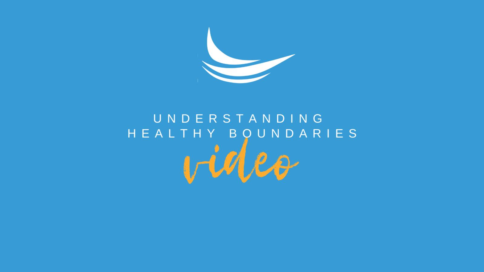 Understanding Healthy Boundaries