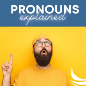 Pronouns Explained