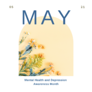 May is Mental Health + Depression Awareness Month